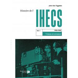 Histoire de l'IHECS (Vol.1)